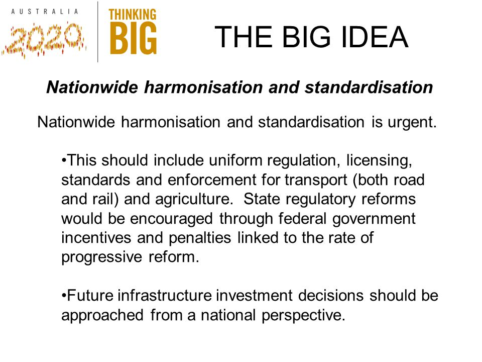THE BIG IDEA Nationwide harmonisation and standardisation Nationwide harmonisation and standardisation is urgent.