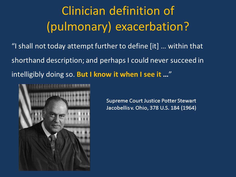 Clinician definition of (pulmonary) exacerbation.
