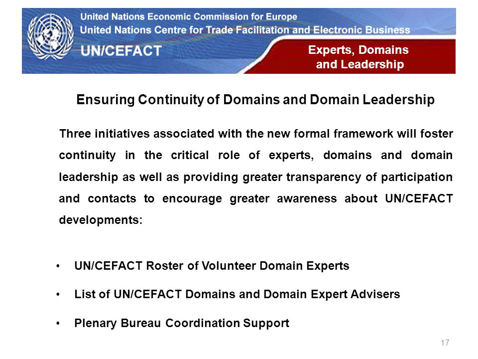 UN Economic Commission for Europe Ensuring Continuity of Domains and Domain Leadership Three initiatives associated with the new formal framework will