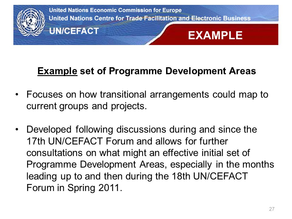 UN Economic Commission for Europe Example set of Programme Development Areas Focuses on how transitional arrangements could map to current groups and projects.