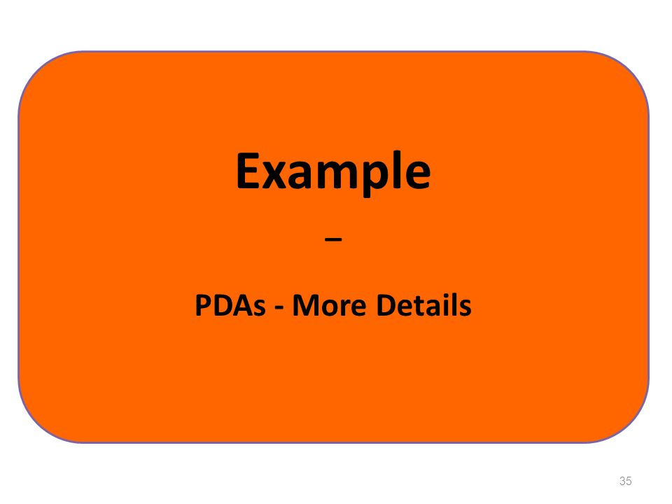 Example _ PDAs - More Details 35