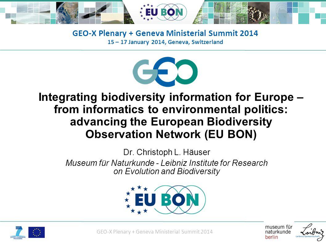 GEO-X Plenary + Geneva Ministerial Summit 2014 Biodiversity loss, Climate change, Water & Food scarcity, Poverty.