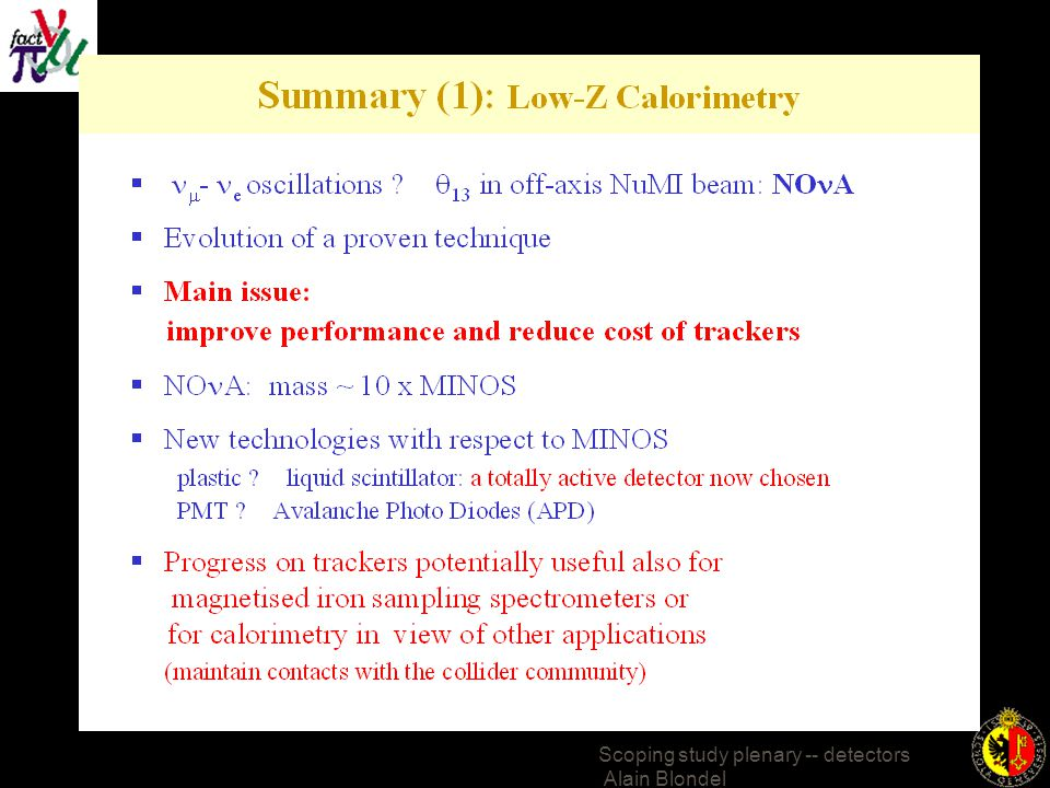 Scoping study plenary -- detectors Alain Blondel d  /d  e,e'  E e  E e'  Enegy transfer (GeV) E e =700-1200 MeV Blue: Fermi-gas Green: SP Red: SP+FSI QE  Zeller These are for electron beam.