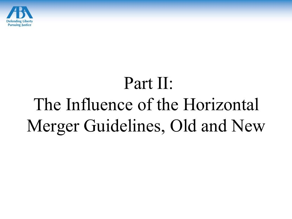 Part II: The Influence of the Horizontal Merger Guidelines, Old and New