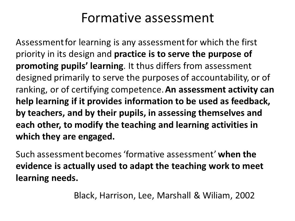 Key elements: Sharing Learning objectives Developing success criteria (process and product) Use of effective questioning Effective feedback Pupil self and peer assessment and evaluation Assessment reform group (2002) …….creating a framework for quality dialogue Diana Pardoe (2008) Assessment for Learning……..