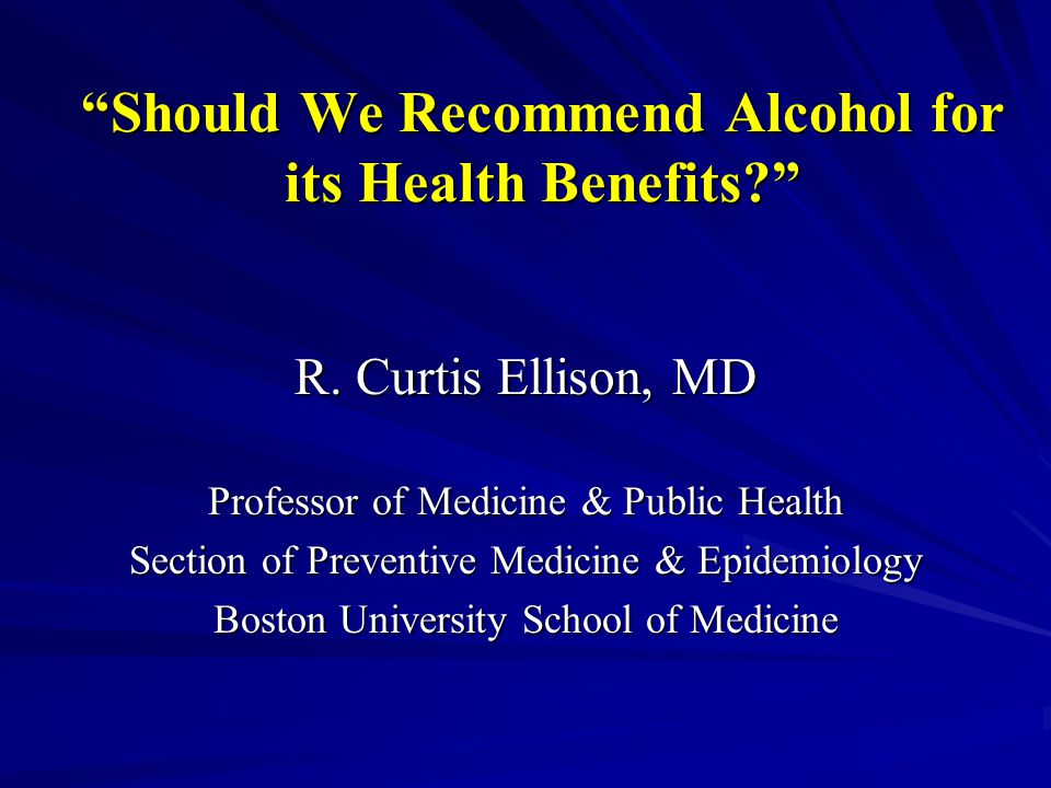 Should We Recommend Alcohol for its Health Benefits? R.