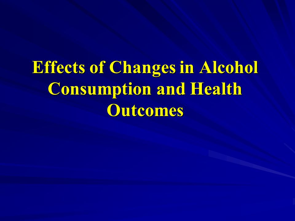 Effects of Changes in Alcohol Consumption and Health Outcomes