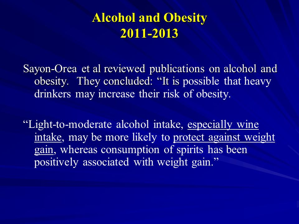 Alcohol and Obesity 2011-2013 Sayon-Orea et al reviewed publications on alcohol and obesity.