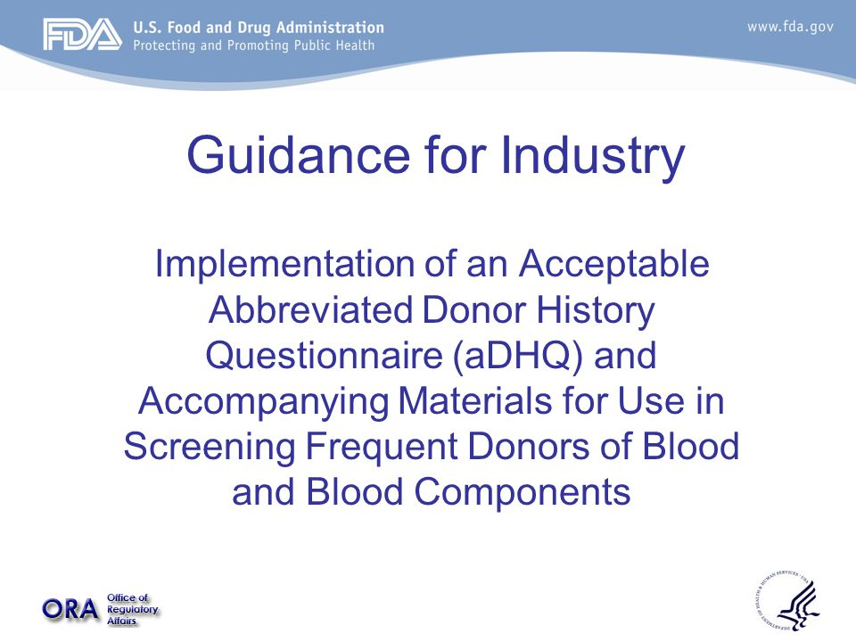 Guidance for Industry Implementation of an Acceptable Abbreviated Donor History Questionnaire (aDHQ) and Accompanying Materials for Use in Screening Frequent Donors of Blood and Blood Components