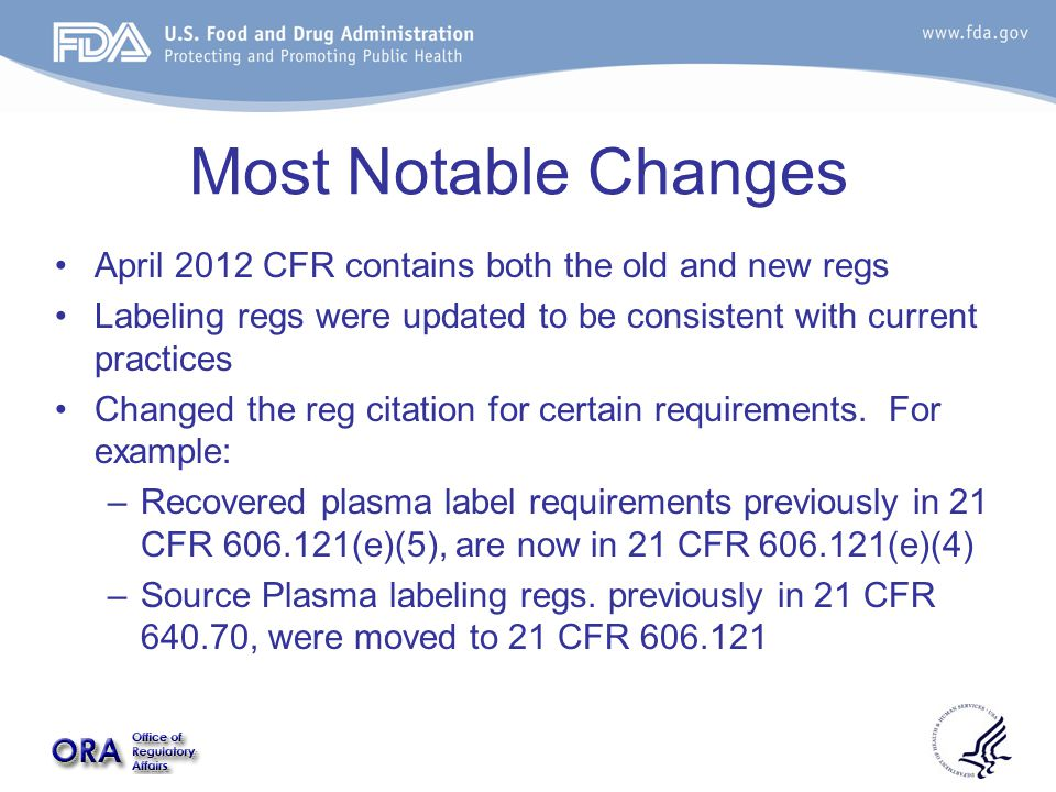 Most Notable Changes April 2012 CFR contains both the old and new regs Labeling regs were updated to be consistent with current practices Changed the reg citation for certain requirements.