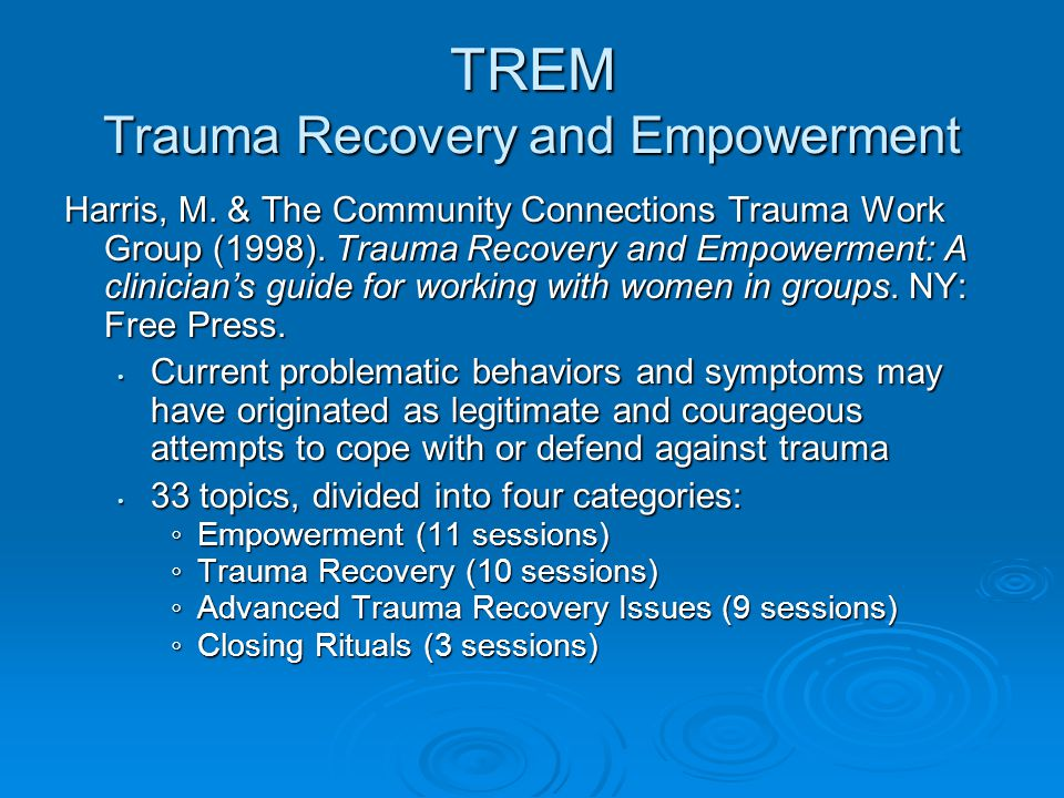 TREM Trauma Recovery and Empowerment Harris, M.