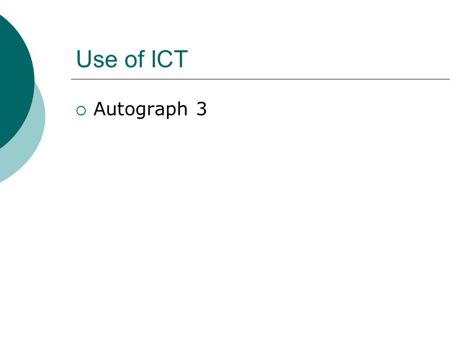 Use of ICT  Autograph 3