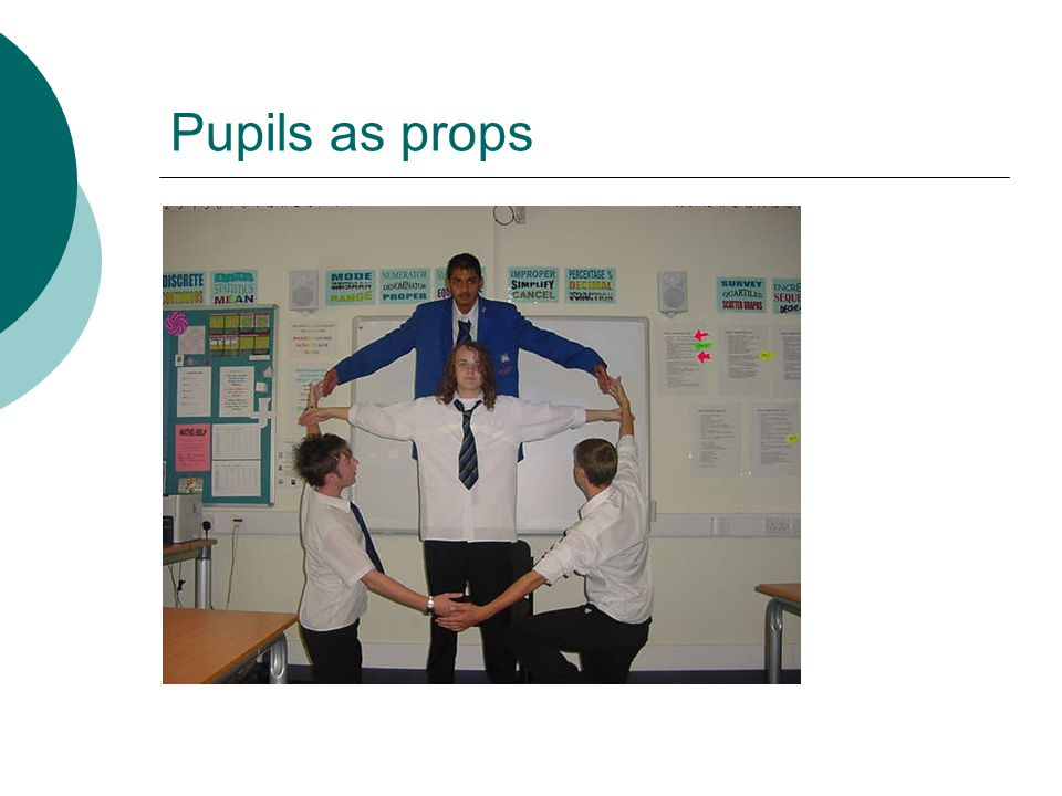 Pupils as props