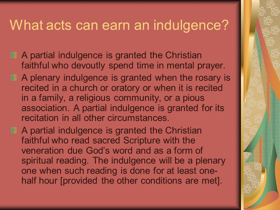 What acts can earn an indulgence.