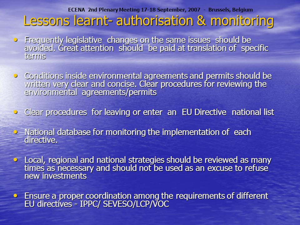 Lessons learnt- authorisation & monitoring Frequently legislative changes on the same issues should be avoided.