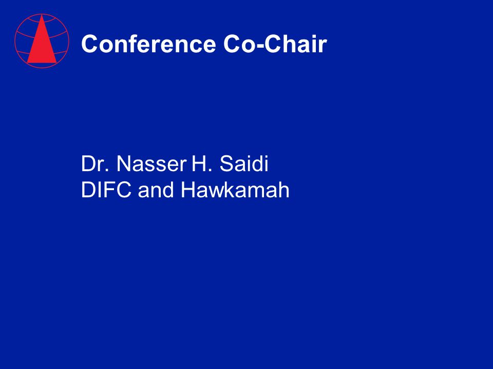 Conference Co-Chair Dr. Nasser H. Saidi DIFC and Hawkamah