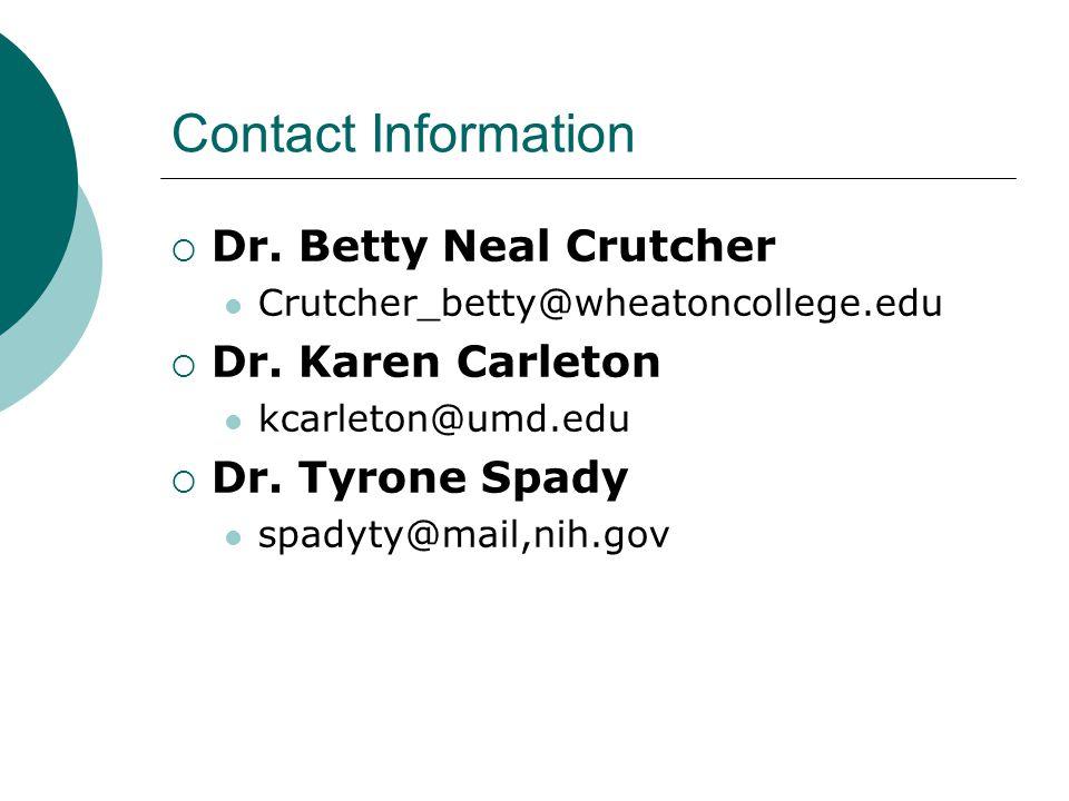 Contact Information  Dr. Betty Neal Crutcher Crutcher_betty@wheatoncollege.edu  Dr.