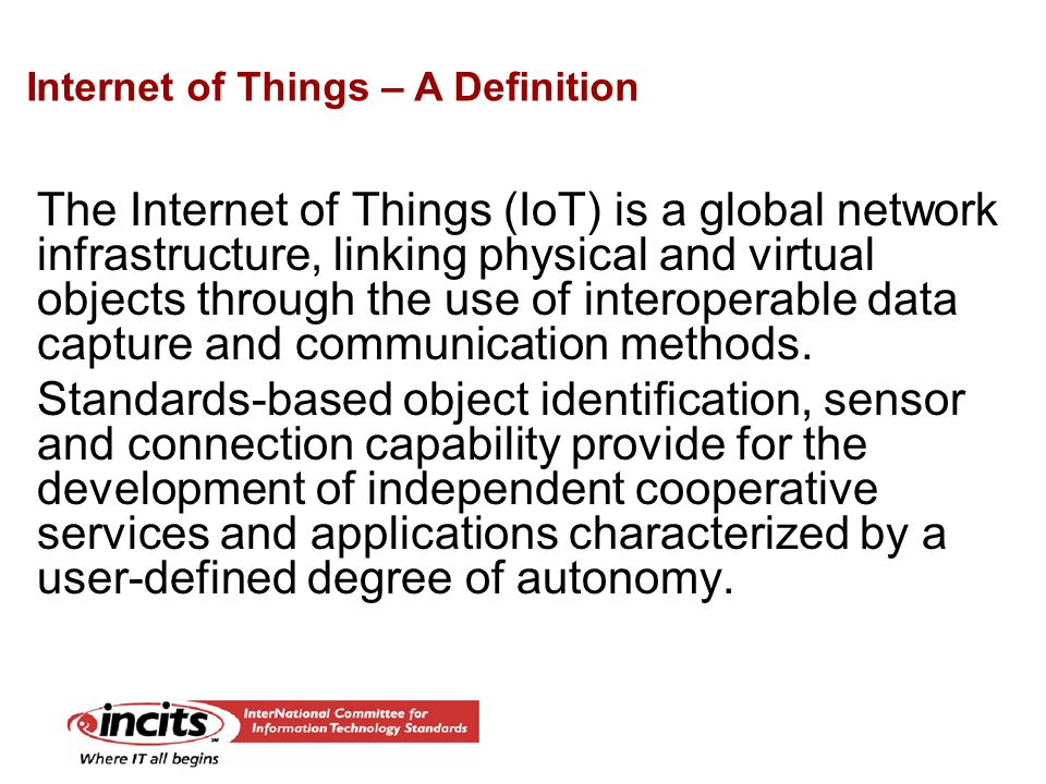 The Internet of Things (IoT) is a global network infrastructure, linking physical and virtual objects through the use of interoperable data capture an