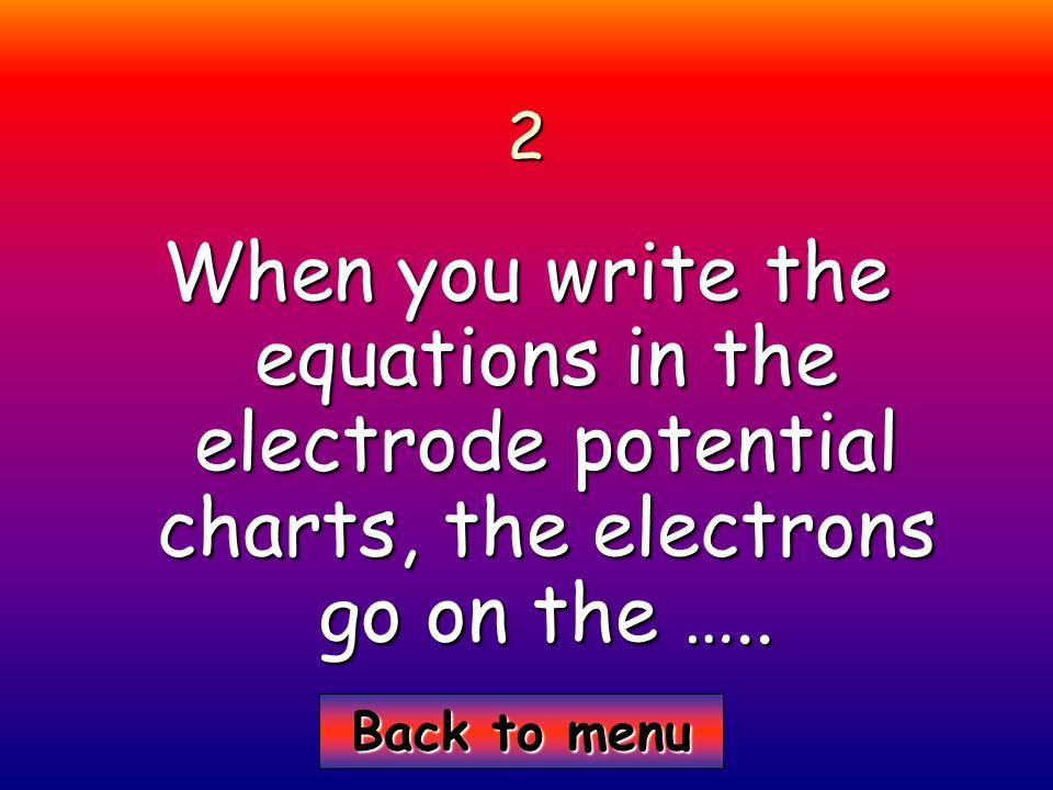 Back to menu Back to menu3 When I explain if a reaction happens, I should include...