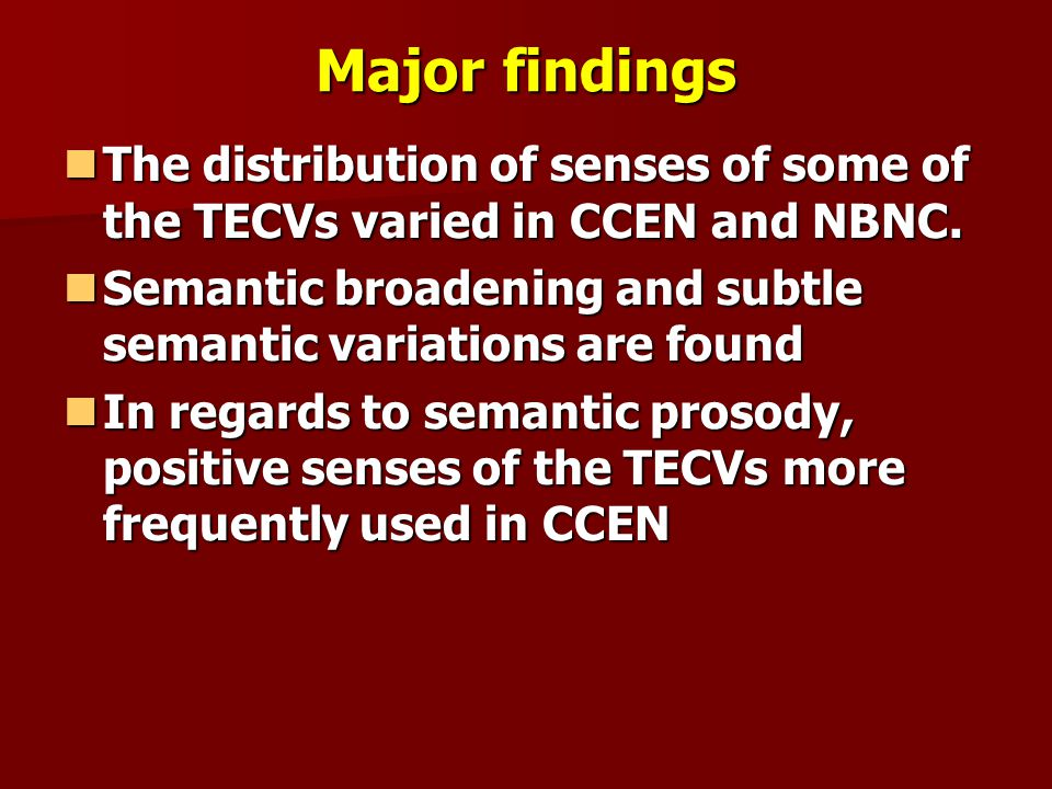 Major findings The distribution of senses of some of the TECVs varied in CCEN and NBNC. The distribution of senses of some of the TECVs varied in CCEN