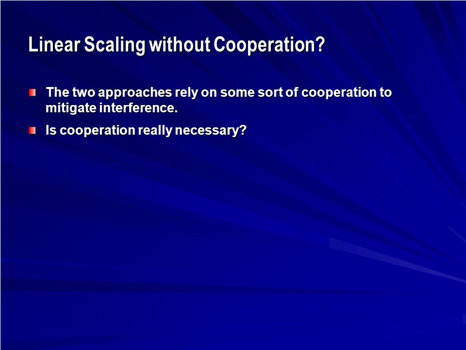 Linear Scaling without Cooperation.