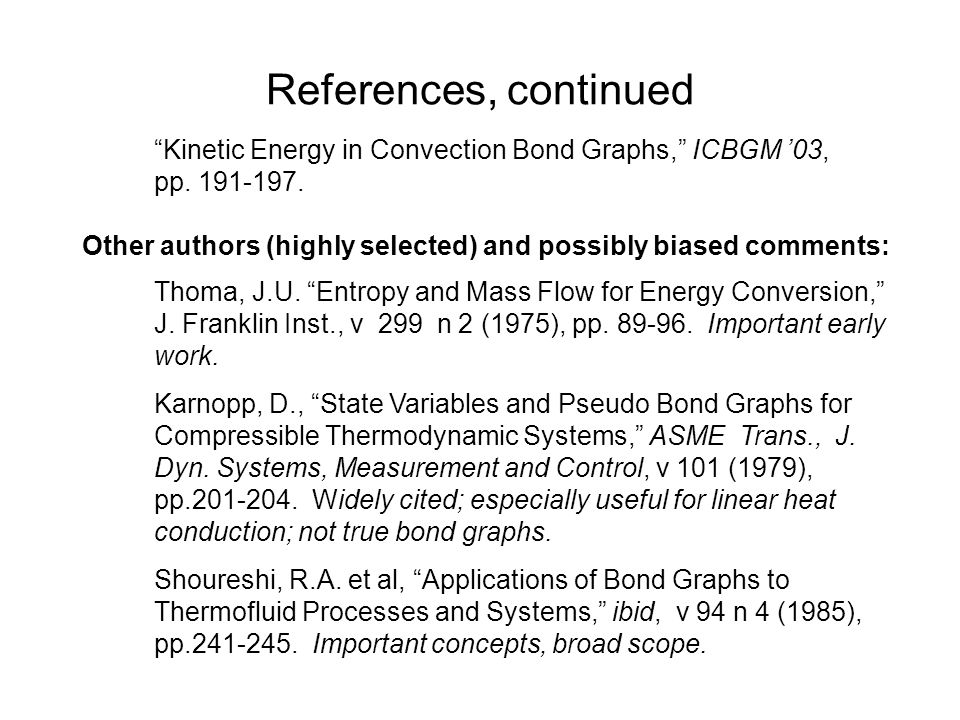 References, continued Kinetic Energy in Convection Bond Graphs, ICBGM '03, pp.
