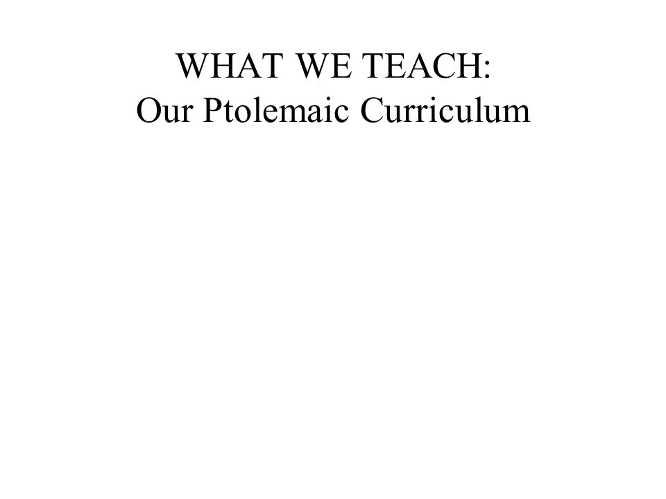 WHAT WE TEACH: Our Ptolemaic Curriculum