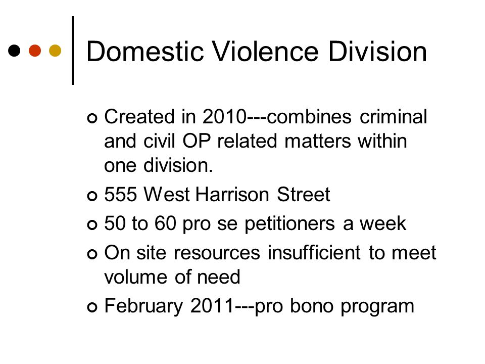 Created in 2010---combines criminal and civil OP related matters within one division.