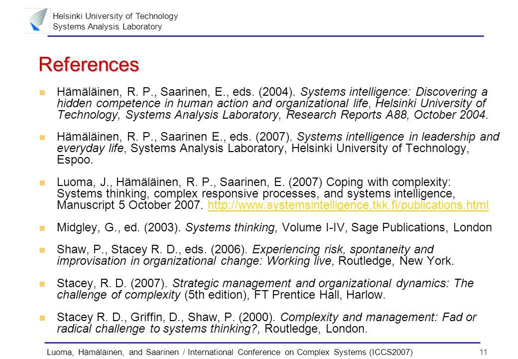 Helsinki University of Technology Systems Analysis Laboratory 11Luoma, Hämäläinen, and Saarinen / International Conference on Complex Systems (ICCS2007) References n Hämäläinen, R.