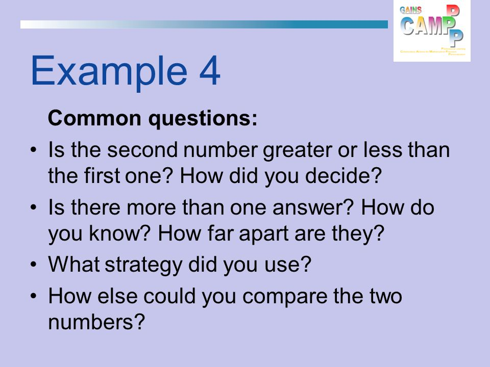 Common questions: Is the second number greater or less than the first one.