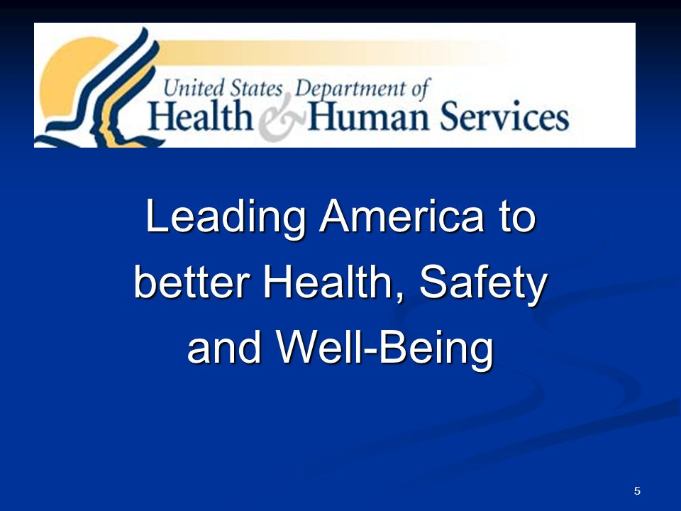 5 Leading America to better Health, Safety and Well-Being