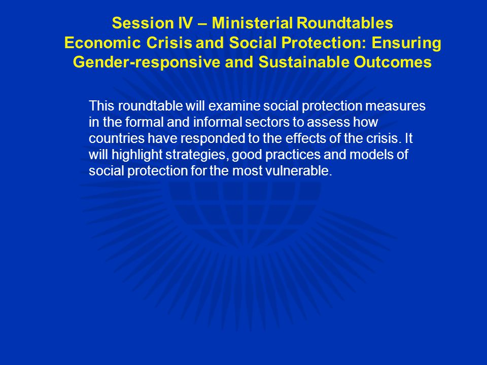 This roundtable will examine social protection measures in the formal and informal sectors to assess how countries have responded to the effects of the crisis.