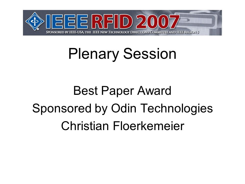 Plenary Session Best Paper Award Sponsored by Odin Technologies Christian Floerkemeier