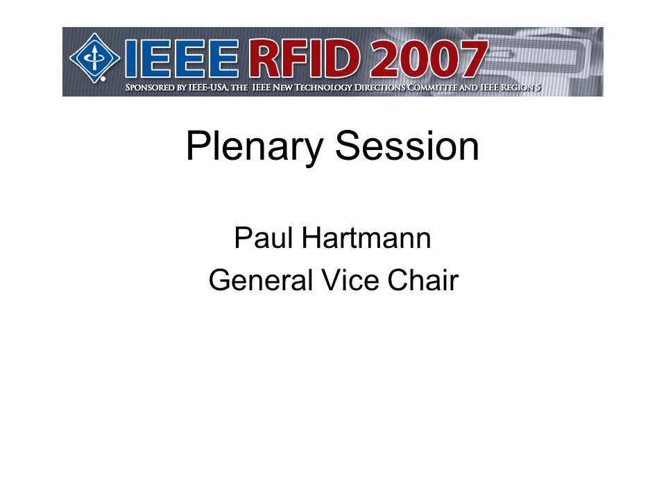Plenary Session Paul Hartmann General Vice Chair