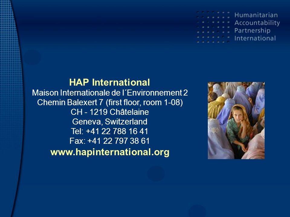 HAP International Maison Internationale de l´Environnement 2 Chemin Balexert 7 (first floor, room 1-08) CH - 1219 Châtelaine Geneva, Switzerland Tel: +41 22 788 16 41 Fax: +41 22 797 38 61 www.hapinternational.org