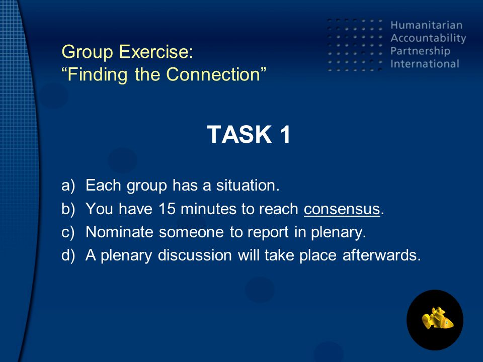 Group Exercise: Finding the Connection TASK 1 a)Each group has a situation.