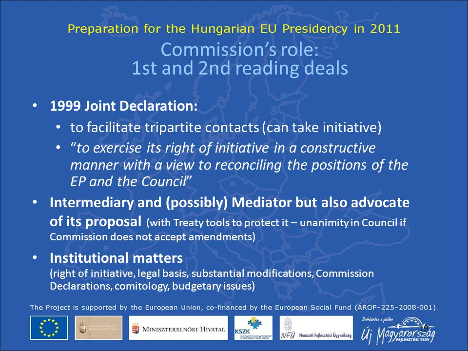 "19 Commission's role: 1st and 2nd reading deals 1999 Joint Declaration: to facilitate tripartite contacts (can take initiative) ""to exercise its right"
