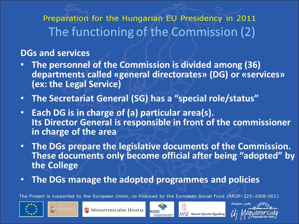 The functioning of the Commission (2) DGs and services The personnel of the Commission is divided among (36) departments called «general directorates»