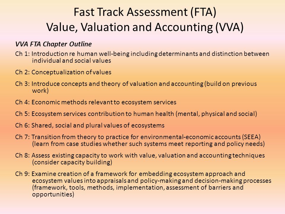 IPBES FTA VVA Chapter 7 Chapter 7 will feature a discussion of how to achieve a transition from theory to practice in environmental accounting systems such as the System of Environment-Economic Accounting (SEEA).