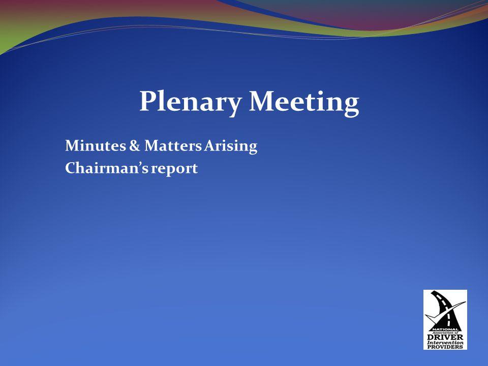 Plenary Meeting Minutes & Matters Arising Chairman's report