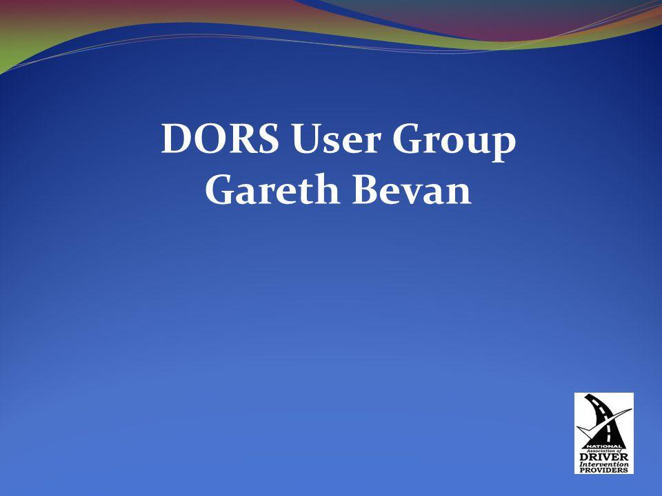 DORS User Group Gareth Bevan