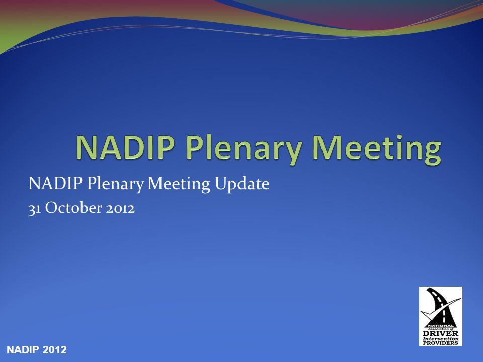 NADIP Plenary Meeting Update 31 October 2012 NADIP 2012