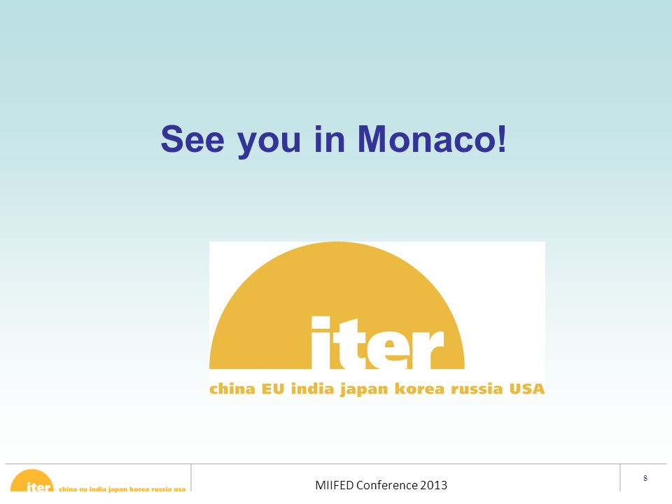8 MIIFED Conference 2013 See you in Monaco!