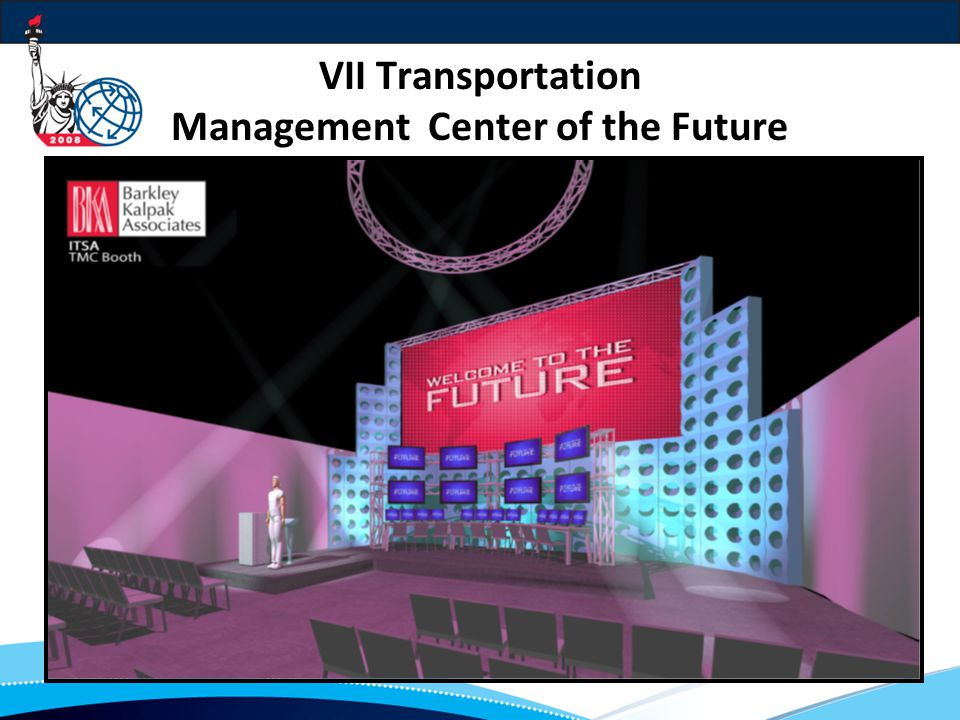 VII Transportation Management Center of the Future