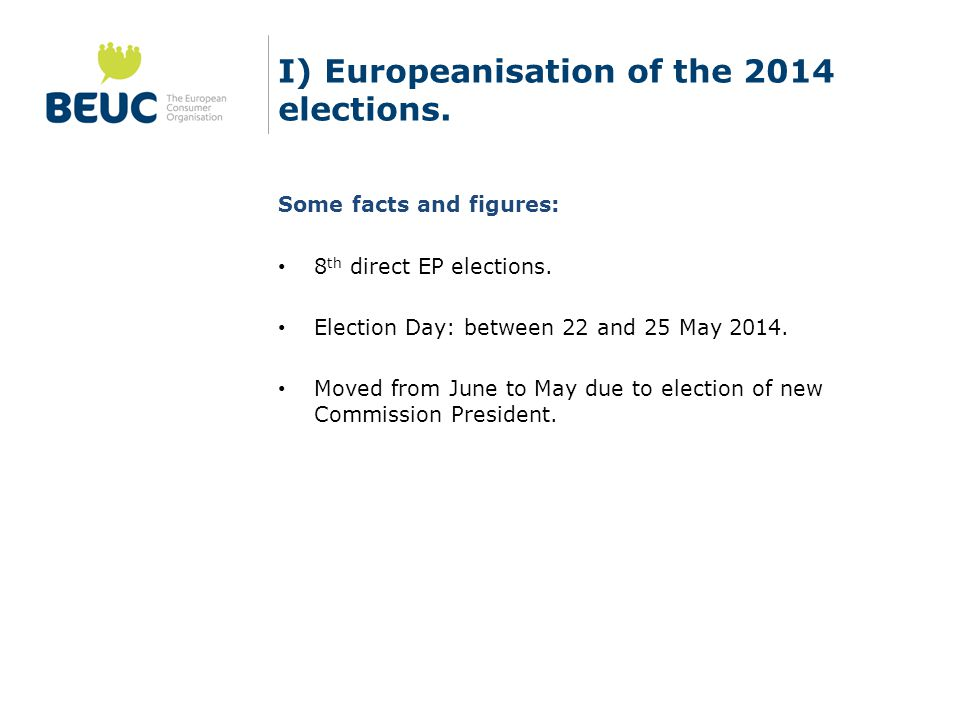 I) Europeanisation of the 2014 elections. Some facts and figures: 8 th direct EP elections.
