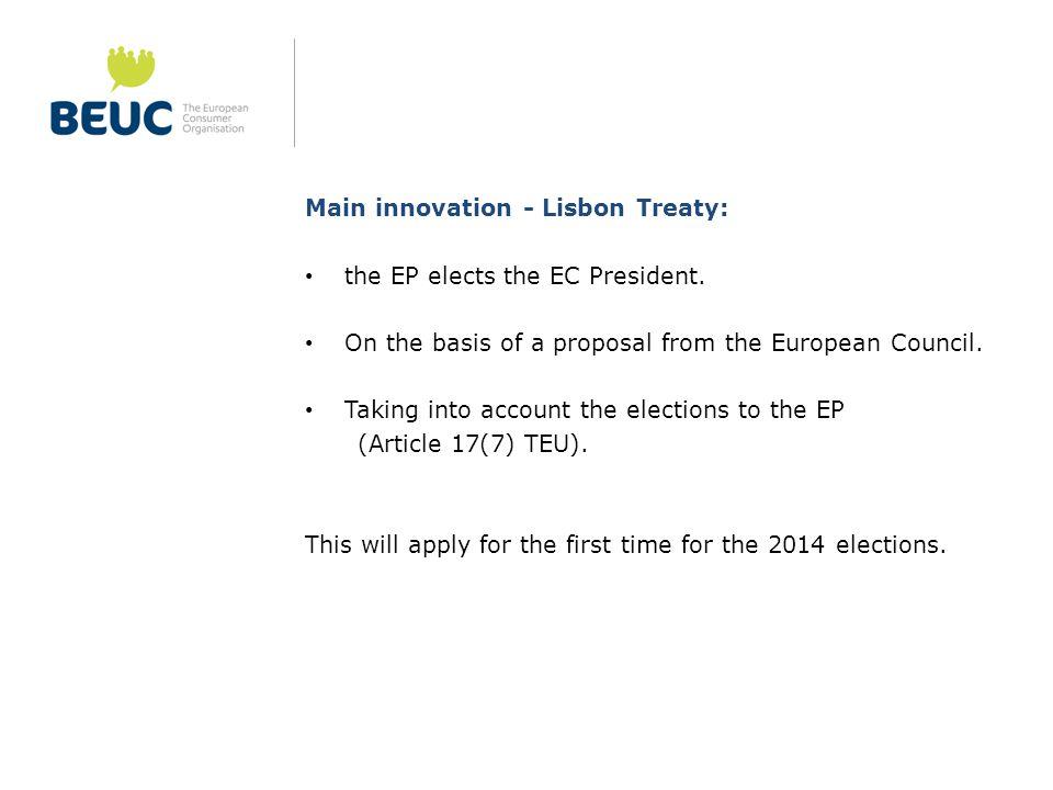 Main innovation - Lisbon Treaty: the EP elects the EC President.