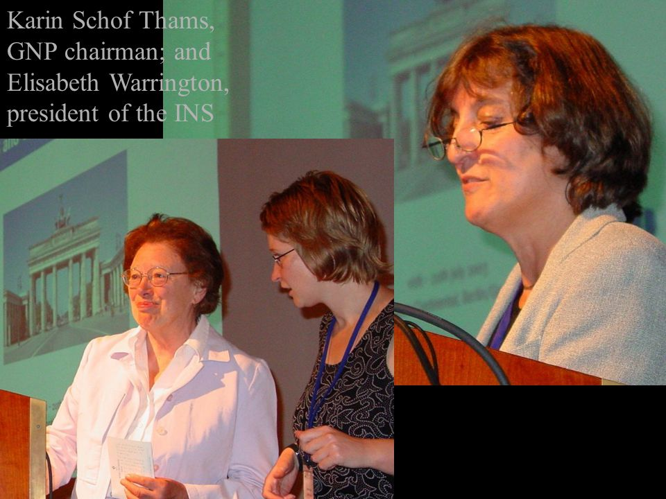Karin Schof Thams, GNP chairman; and Elisabeth Warrington, president of the INS