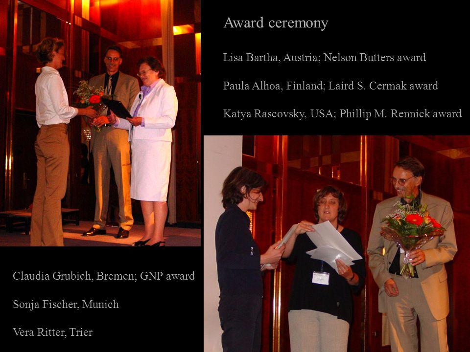 Award ceremony Lisa Bartha, Austria; Nelson Butters award Paula Alhoa, Finland; Laird S.