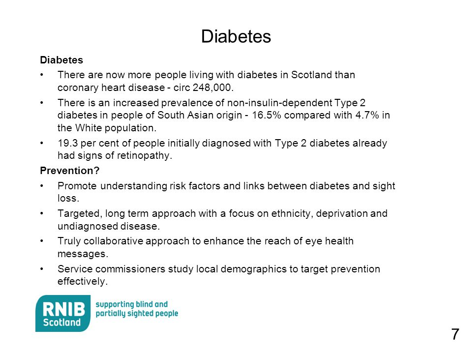 7 Diabetes There are now more people living with diabetes in Scotland than coronary heart disease - circ 248,000.