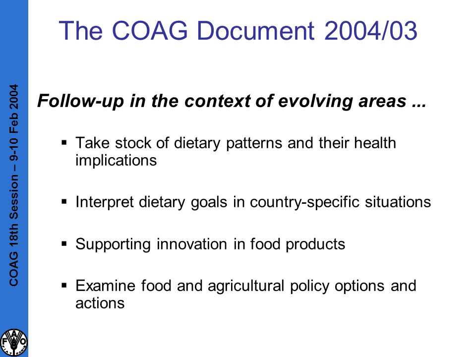 The COAG Document 2004/03 Follow-up in the context of evolving areas...  Take stock of dietary patterns and their health implications  Interpret die